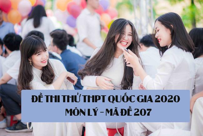 Đề thi thử THPT Quốc gia 2020 môn Lý có đáp án mã đề 207
