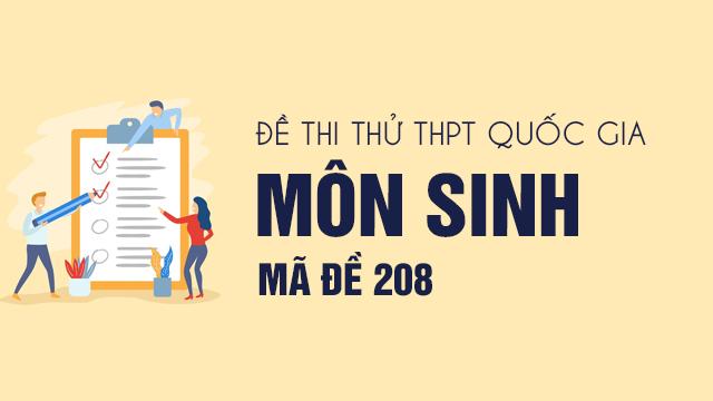 Đề thi thử THPT Quốc gia 2020 môn Sinh có đáp án mã đề 208
