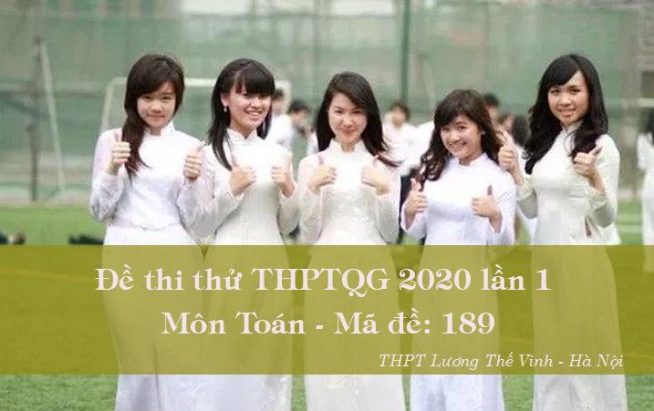 Đề thi thử THPTQG 2020 môn Toán lần 1 THPT Lương Thế Vinh - Mã đề 189