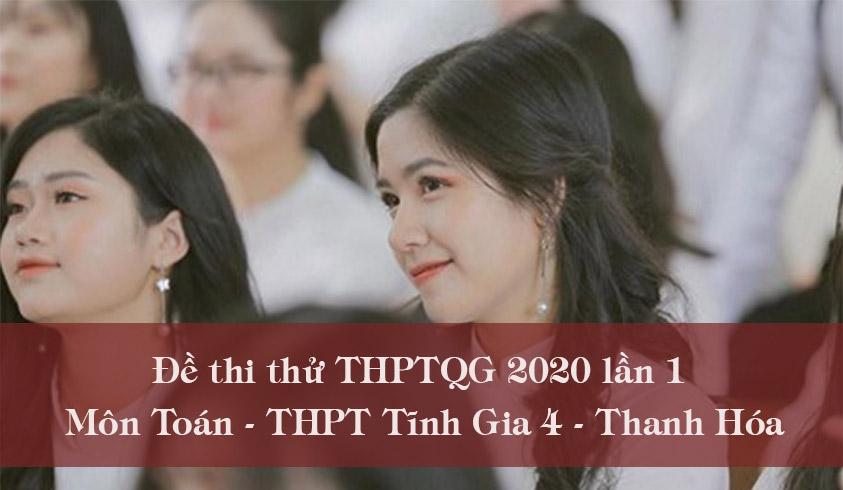 Đề thi thử THPT Quốc gia 2020 môn Toán trường THPT Tĩnh Gia 4 lần 1
