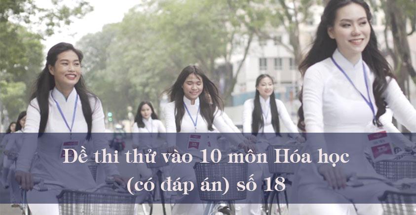 Đề thi thử vào 10 môn Hóa học năm 2020 có đáp án số 18