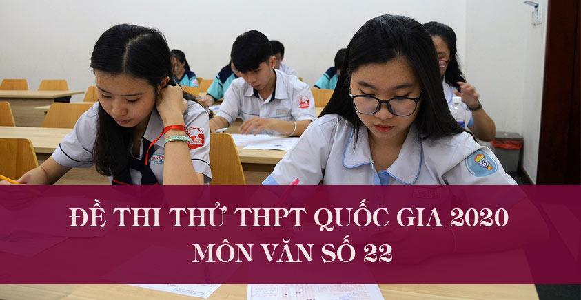 Đề thi thử THPT Quốc gia 2020 môn Văn số 22
