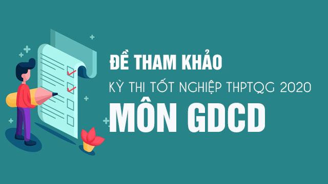 Đáp án đề tham khảo tốt nghiệp THPT năm 2020 môn GDCD