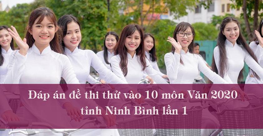 Đáp án đề thi thử vào 10 môn Văn 2020 tỉnh Ninh Bình lần 1