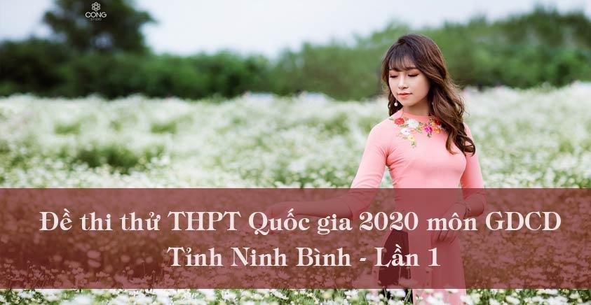 Đề thi thử THPT Quốc gia môn GDCD năm 2020 tỉnh Ninh Bình lần 1