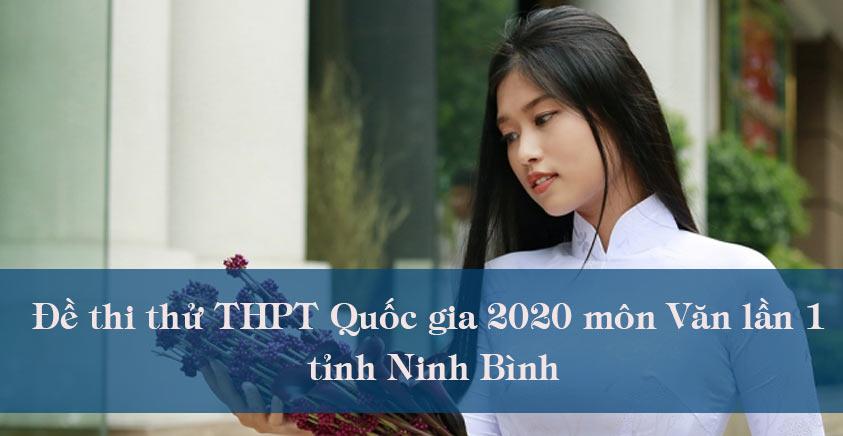 Đề thi thử THPT Quốc gia 2020 môn Văn lần 1 tỉnh Ninh Bình