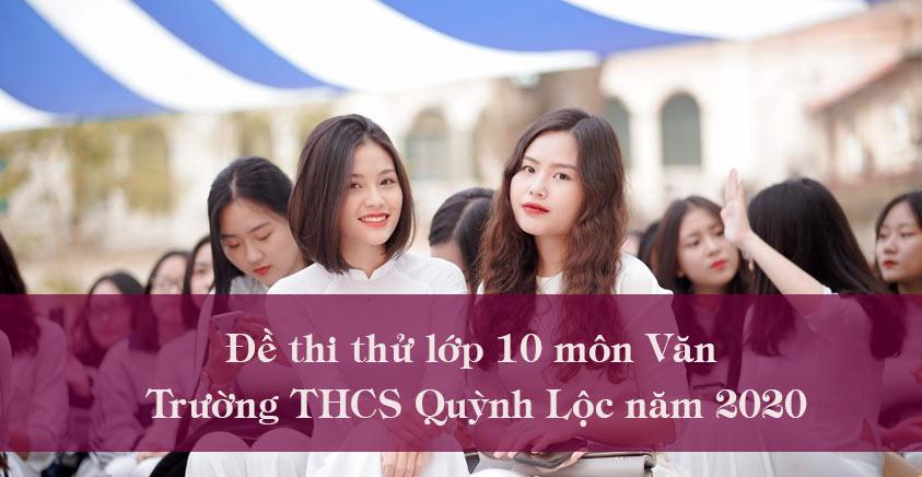 Đề thi thử lớp 10 môn Văn trường THCS Quỳnh Lộc năm 2020