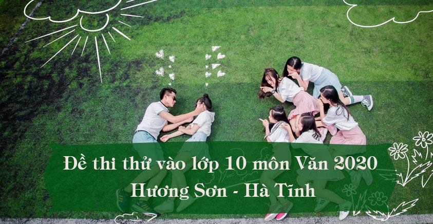 Đề thi thử vào lớp 10 môn Văn 2020 Hương Sơn - Hà Tĩnh