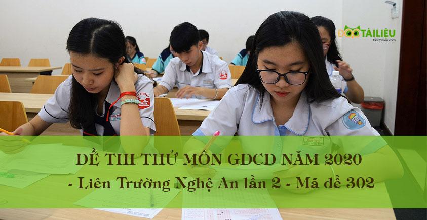 Đề thi thử môn GDCD năm 2020 Liên Trường Nghệ An lần 2 mã đề 302