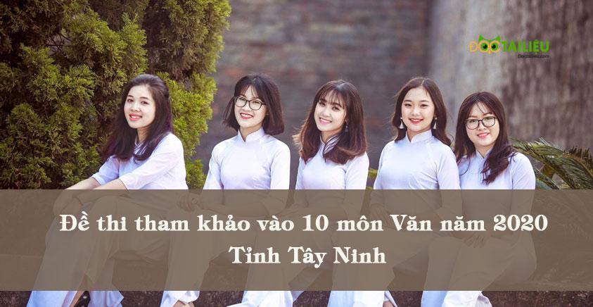 Đề thi tham khảo vào 10 môn Văn năm 2020 tỉnh Tây Ninh