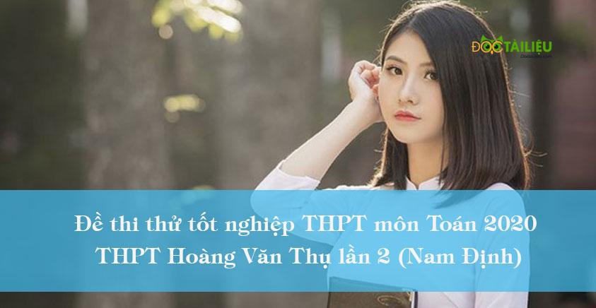 Đề thi thử tốt nghiệp THPT môn Toán 2020 trường Hoàng Văn Thụ lần 2