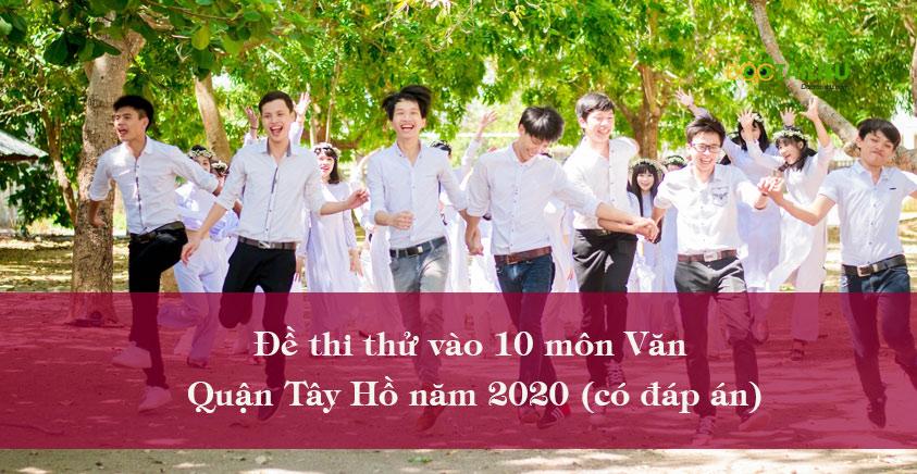 Đề thi thử vào 10 môn Văn quận Tây Hồ năm 2020 (có đáp án)