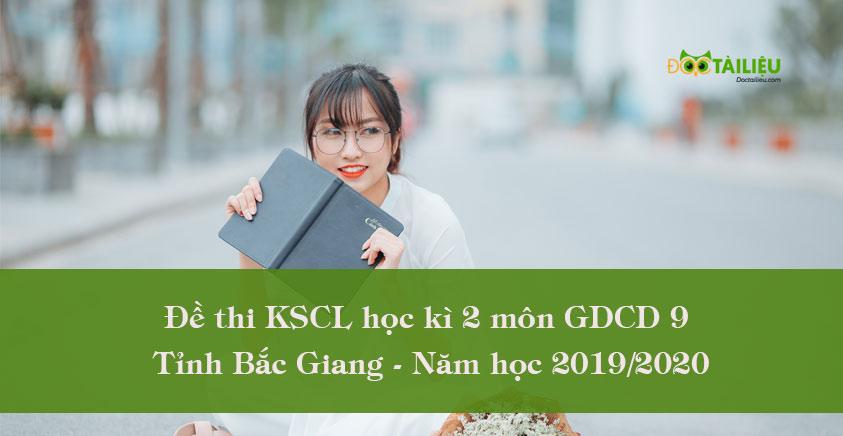 Đề thi KSCL học kì 2 môn GDCD 9 tỉnh Bắc Giang năm học 2019/2020