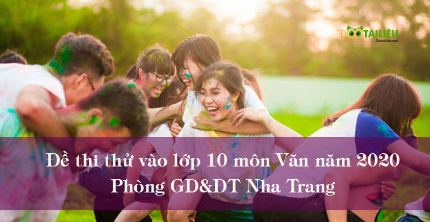 Đề thi thử vào lớp 10 năm 2020 môn Văn Phòng GD&ĐT Nha Trang