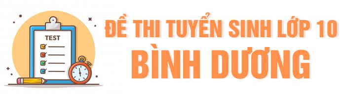 De thi tuyen sinh lop 10 Binh Duong