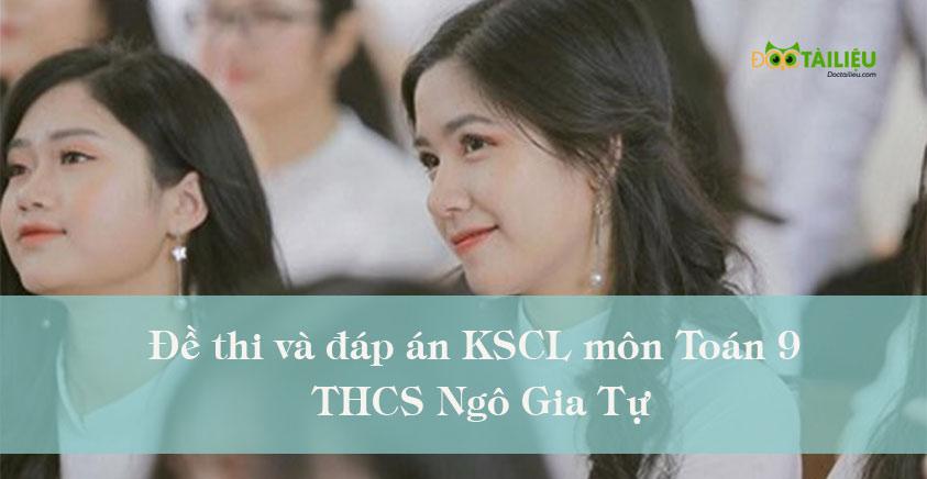 Đề thi và đáp án KSCL môn Toán 9 năm học 2019/2020 của THCS Ngô Gia Tự