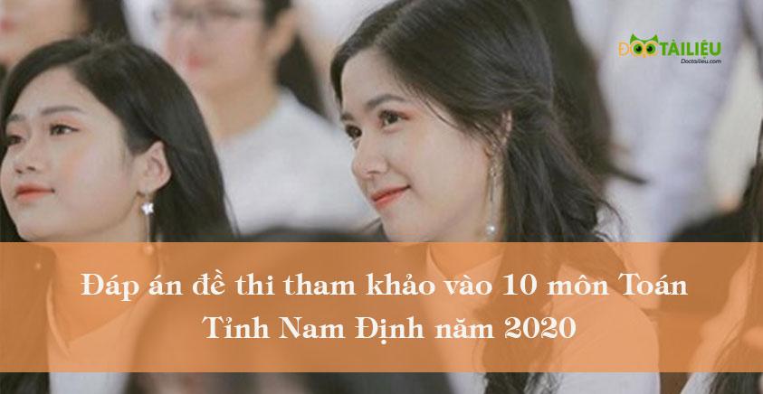 Đáp án đề thi tham khảo vào 10 môn Toán tỉnh Nam Định năm 2020