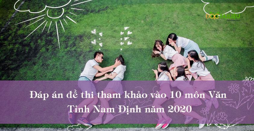Đáp án đề thi tham khảo vào 10 môn Văn tỉnh Nam Định năm 2020