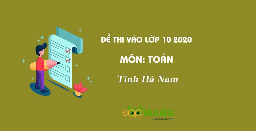 Đáp án đề thi môn Toán vào lớp 10 Hà Nam 2020
