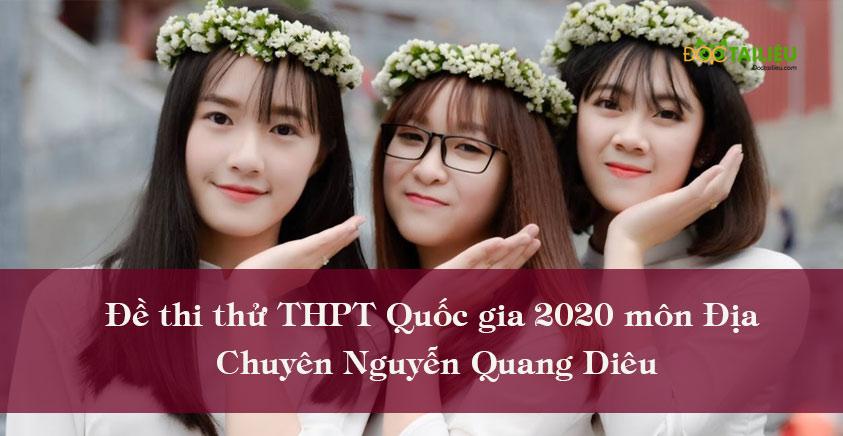 Đề thi thử THPT Quốc gia 2020 môn Địa chuyên Nguyễn Quang Diêu