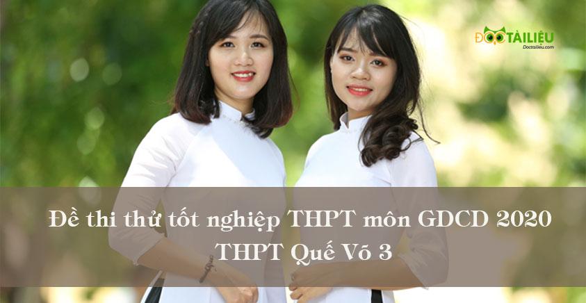 Đề thi thử THPT Quốc gia 2020 môn GDCD THPT Quế Võ 3