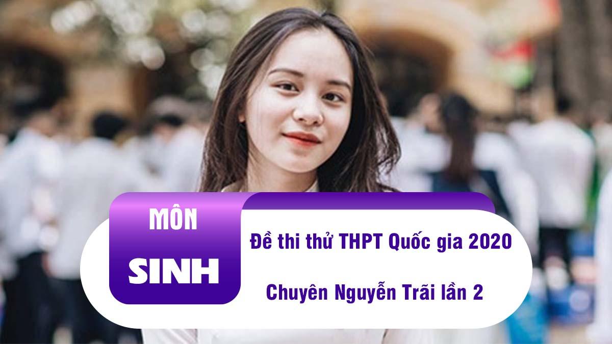 Đề thi thử THPT Quốc gia 2020 môn Sinh Chuyên Nguyễn Trãi - Hải Dương lần 2