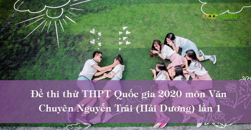 Đề thi thử THPT Quốc gia 2020 môn Văn Chuyên Nguyễn Trãi lần 1