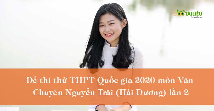Đề thi thử THPT Quốc gia 2020 môn Văn Chuyên Nguyễn Trãi lần 2
