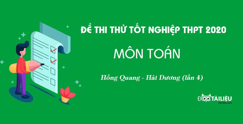 Đề thi thử tốt nghiệp THPT 2020 môn Toán lần 4 trường THPT Hồng Quang