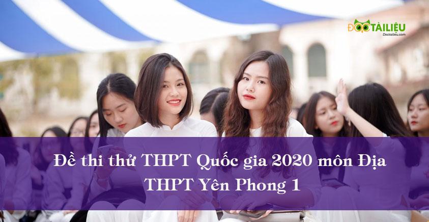 Đề thi thử THPT Quốc gia 2020 môn Địa THPT Yên Phong số 1
