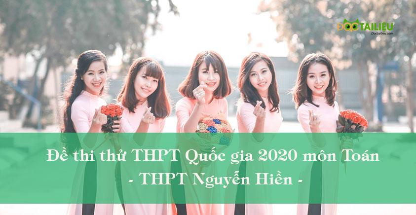 Giải chi tiết đề thi thử THPT Quốc gia 2020 môn Toán - THPT Nguyễn Hiền