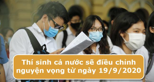 Thí sinh cả nước sẽ điều chỉnh nguyện vọng từ ngày 19/9/2020