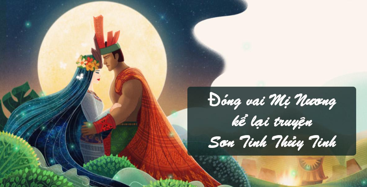 Đóng vai Mị Nương kể lại truyện Sơn Tinh Thủy Tinh