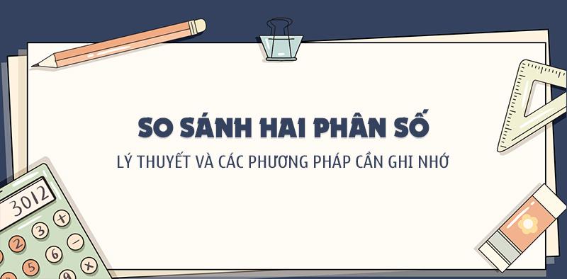 so sanh hai phan so ly thuyet va cac phuong phap