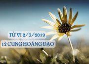 Tử vi ngày 2/3/2019 của 12 cung hoàng đạo