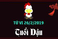 Tử vi tuổi Dậu ngày 26/2/2019